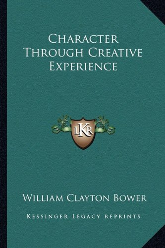 9781162801803: Character Through Creative Experience
