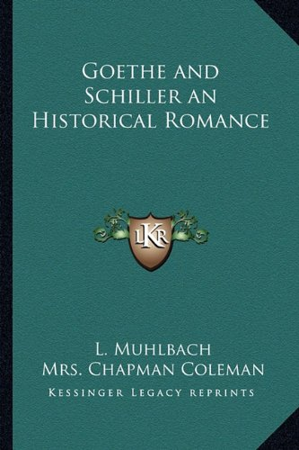 9781162802275: Goethe and Schiller an Historical Romance