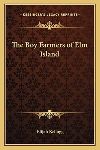 9781162802558: The Boy Farmers of Elm Island