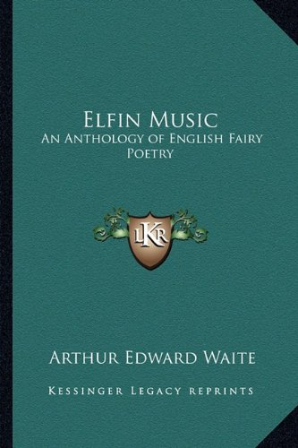 9781162802688: Elfin Music: An Anthology of English Fairy Poetry