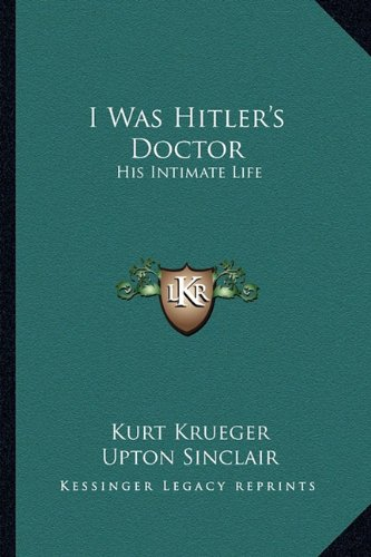 9781162803227: I Was Hitler's Doctor: His Intimate Life