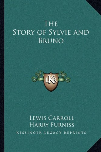9781162803791: The Story of Sylvie and Bruno