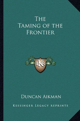 9781162804323: The Taming of the Frontier