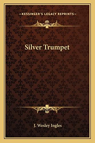 9781162804545: Silver Trumpet