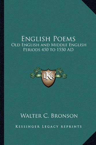 9781162806358: English Poems: Old English and Middle English Periods 450 to 1550 AD