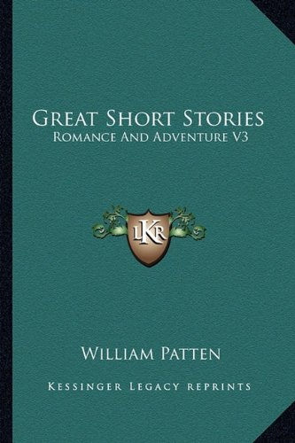 9781162806464: Great Short Stories: Romance and Adventure V3