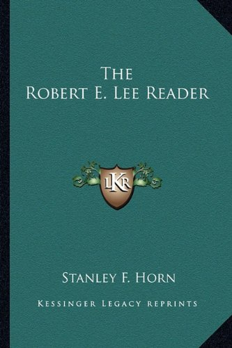 9781162807973: The Robert E. Lee Reader