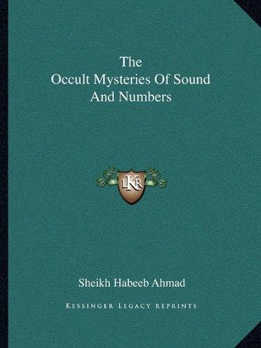 The Occult Mysteries Of Sound And Numbers (9781162809250) by Sheikh Habeeb Ahmad