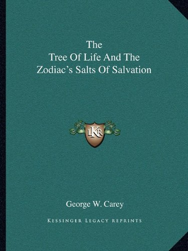 9781162809526: The Tree Of Life And The Zodiac's Salts Of Salvation