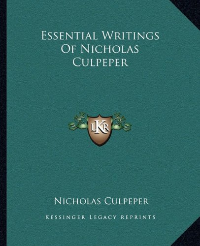 Essential Writings Of Nicholas Culpeper (1162809795) by Culpeper, Nicholas
