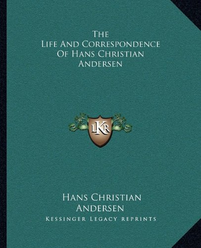 9781162809878: The Life and Correspondence of Hans Christian Andersen