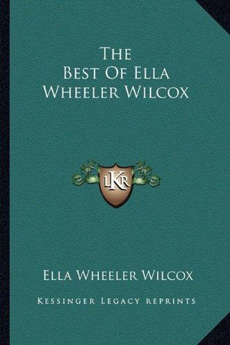 9781162810065: The Best Of Ella Wheeler Wilcox