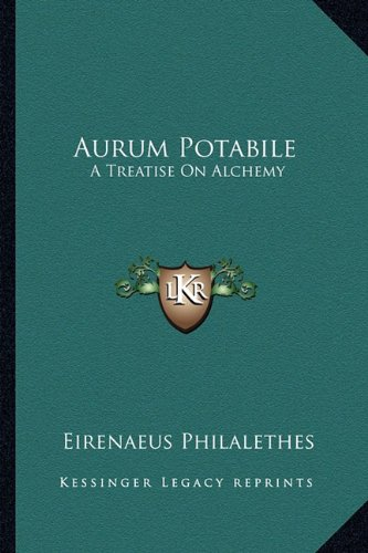 9781162811598: Aurum Potabile: A Treatise On Alchemy