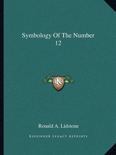 9781162811789: Symbology Of The Number 12