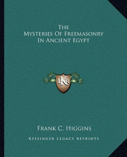 The Mysteries of Freemasonry in Ancient Egypt