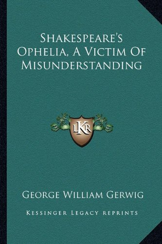 9781162814278: Shakespeare's Ophelia, A Victim Of Misunderstanding