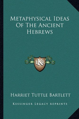 9781162814506: Metaphysical Ideas Of The Ancient Hebrews