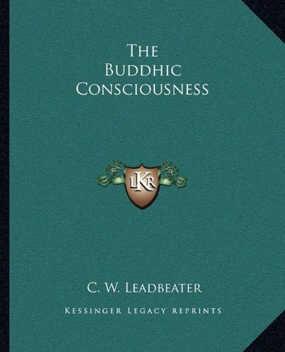 9781162815800: The Buddhic Consciousness