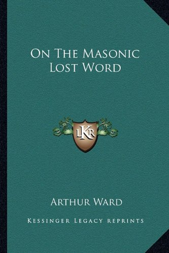 9781162816630: On The Masonic Lost Word