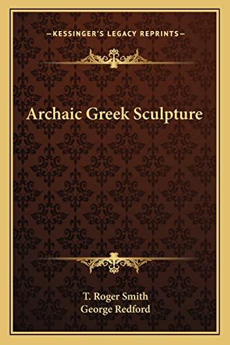 9781162816982: Archaic Greek Sculpture