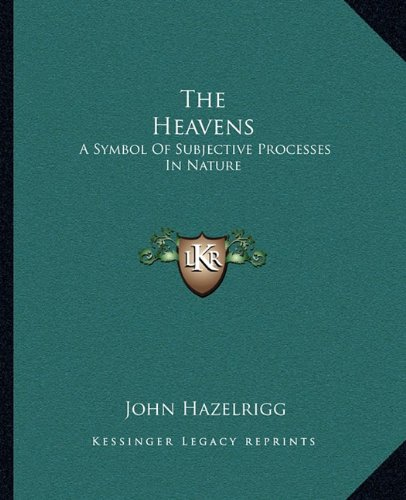 9781162817972: The Heavens: A Symbol Of Subjective Processes In Nature