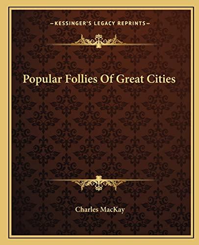 9781162818184: Popular Follies Of Great Cities
