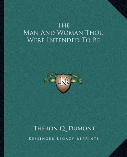 9781162818399: The Man And Woman Thou Were Intended To Be