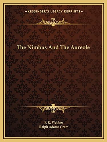 9781162818535: The Nimbus And The Aureole