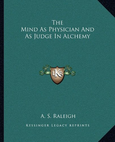 9781162819488: The Mind As Physician And As Judge In Alchemy