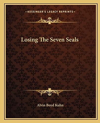 9781162819891: Losing The Seven Seals