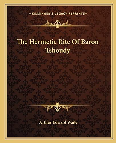 9781162820835: The Hermetic Rite Of Baron Tshoudy