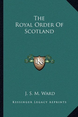 9781162821429: The Royal Order Of Scotland