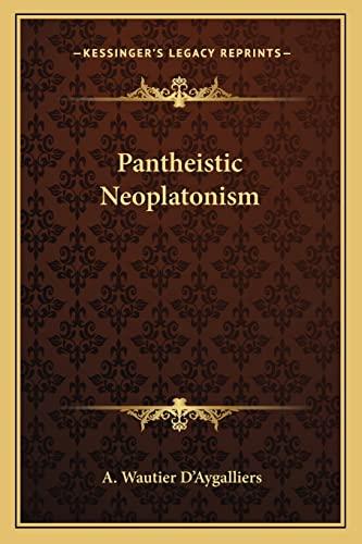 9781162822273: Pantheistic Neoplatonism