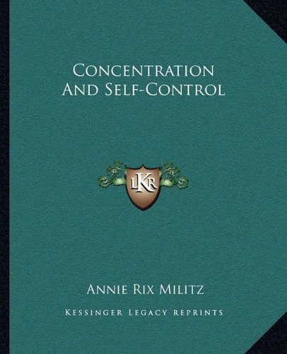 9781162823775: Concentration And Self-Control