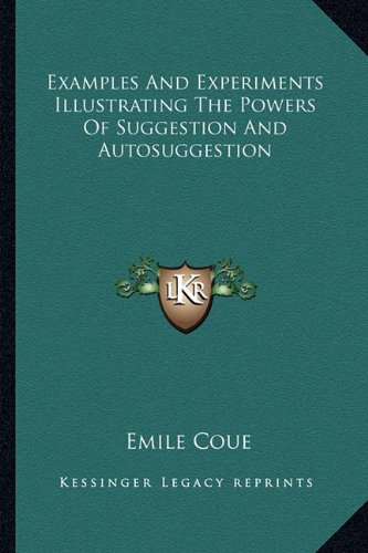 9781162824000: Examples And Experiments Illustrating The Powers Of Suggestion And Autosuggestion