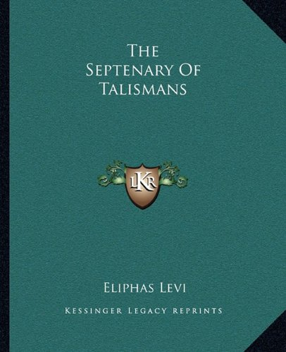 9781162825137: The Septenary Of Talismans