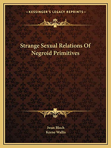 9781162828022: Strange Sexual Relations Of Negroid Primitives