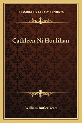 9781162829333: Cathleen Ni Houlihan