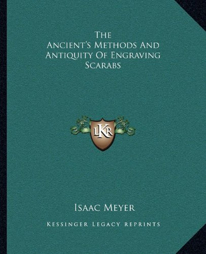 9781162831466: The Ancient's Methods And Antiquity Of Engraving Scarabs