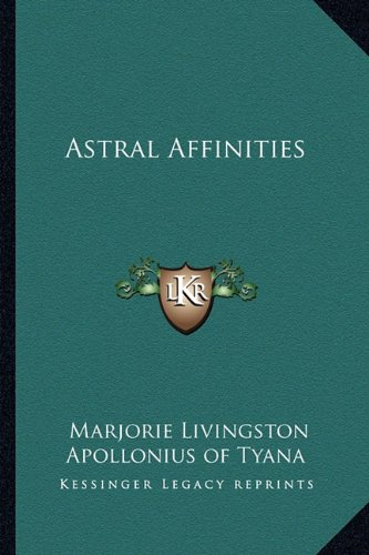 9781162831565: Astral Affinities