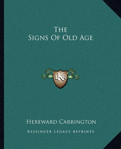 9781162833187: The Signs Of Old Age