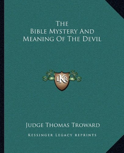 9781162833484: The Bible Mystery And Meaning Of The Devil