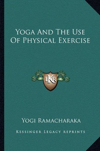 9781162833958: Yoga And The Use Of Physical Exercise