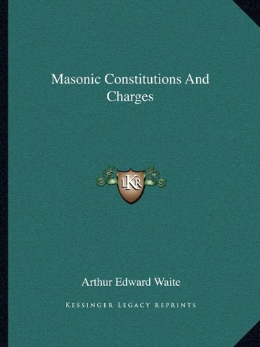 9781162835907: Masonic Constitutions And Charges