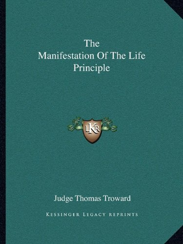 9781162837376: The Manifestation Of The Life Principle