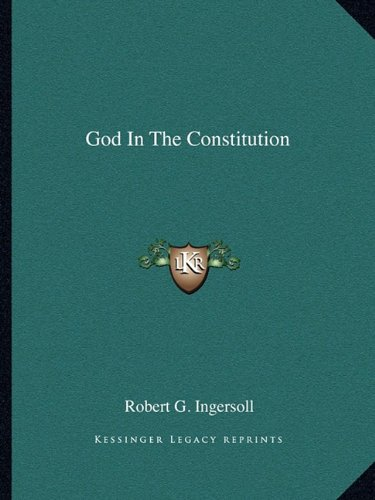 9781162837772: God In The Constitution