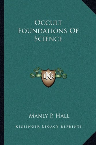 9781162837888: Occult Foundations Of Science
