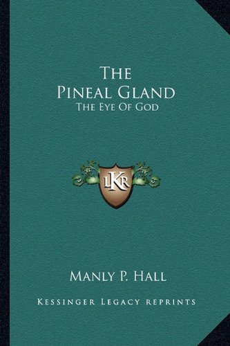 9781162837895: The Pineal Gland: The Eye of God