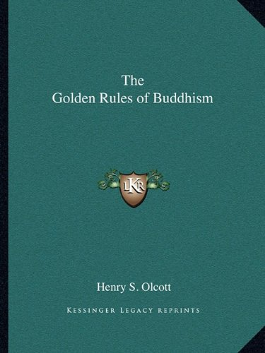 9781162838946: The Golden Rules of Buddhism