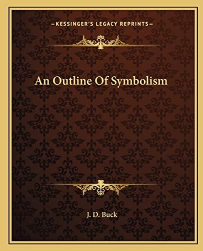 9781162839004: An Outline Of Symbolism